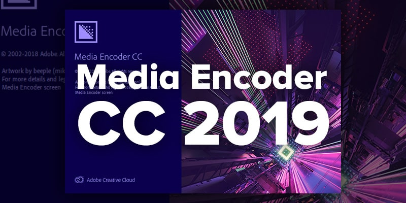 ADOBE MEDIA ENCODER CC 2019 FULL MEGA - DESCARGAR MEDIA ENCODER CC 2019 1FICHIER